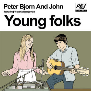 Peter, Bjorn & John - Young Folks